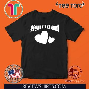 #girldad Girl Dad Father of Girls Unisex T-Shirt