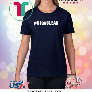 #StayCLEAN 2020 T-Shirts